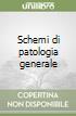 Schemi di patologia generale libro