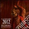 Pellerossa. Il piccolo grande popolo. Calendario 2012 libro