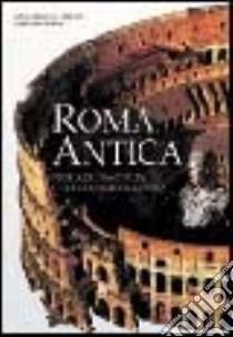 Roma antica. Storia di una civiltà che conquistò il mondo libro di Liberati Silverio Anna M. - Bourbon Fabio