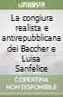 La congiura realista e antirepubblicana dei Baccher e Luisa Sanfelice libro