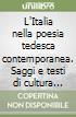 L'Italia nella poesia tedesca contemporanea. Saggi e testi di cultura europea libro