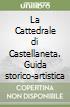 La Cattedrale di Castellaneta. Guida storico-artistica libro