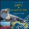Earth. La mia terra. Passeggiando in Apulia libro