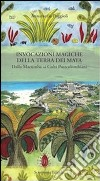 Invocazioni magiche della terra dei maya libro