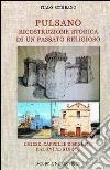 Pulsano. Ricostruzione storica di un passato religioso. Chiese, cappelle e benefici dal XVI al XIX sec. libro