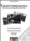 Taranto democratica. Dalla dittatura alla Repubblica 1943-1946 libro