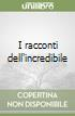 I racconti dell'incredibile