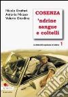 La criminalità organizzata in Calabria. Vol. 1: Cosenza 'ndrine sangue e coltelli libro