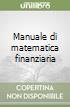 Manuale di matematica finanziaria libro