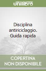 Disciplina antiriciclaggio. Guida rapida libro