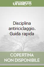 Disciplina antiriciclaggio. Guida rapida libro