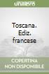 Toscana. Ediz. francese libro di Cardini Franco