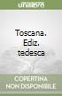 Toscana. Ediz. tedesca libro di Cardini Franco