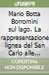 Mario Botta Borromini sul lago. La rappresentazione lignea del San Carlo alle quattro fontane a Lugano libro