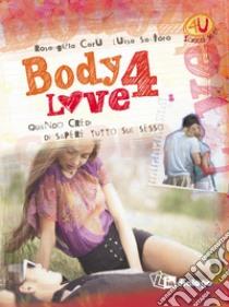 Body 4 love. Quando credi di sapere tutto sul sesso libro di Carù Rosangela - Santoro Luisa