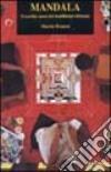 Mandala. Il cerchio sacro del buddismo tibetano libro