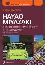 Hayao Miyazaki. Le insospettabili contraddizioni di un cantastorie libro