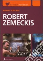 Robert Zemeckis. Verso lo sguardo del cinema e oltre libro di Fontana Andrea