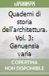 Quaderni di storia dell'architettura. Vol. 3: Genuensia varia libro