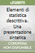 Elementi di statistica descrittiva. Una presentazione sintetica libro