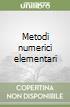 Metodi numerici elementari libro
