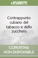 Contrappunto cubano del tabacco e dello zucchero libro di Ortiz Fernando