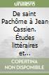 De saint Pachôme à Jean Cassien. Études littéraires et doctrinales sur le monachisme égyptien à ses débuts libro