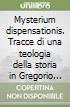 Mysterium dispensationis. Tracce di una teologia della storia in Gregorio Magno libro