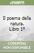 Il poema della natura. Libro 1º libro