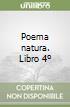 Poema natura. Libro 4º libro