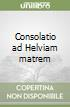 Consolatio ad Helviam matrem libro