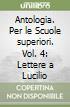 Antologia. Per le Scuole superiori (4) libro