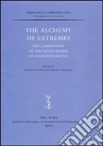 The alchemy of extremes. The laboratory of the Eroici furori di Giordano Bruno libro