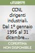 CCNL dirigenti industriali. Dal 1º gennaio 1995 al 31 dicembre 1998 libro