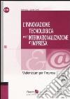 L'innovazione tecnologica nell'internazionalizzazione d'impresa. Vademecum per l'impresa libro