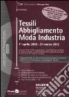 Tessili, abbigliamento, moda industria (1 aprile 2008-31 marzo 2012) libro