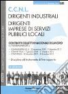 CCNL dirigenti industriali. Dirigenti imprese di servizi pubblici locali libro
