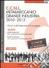 Metalmeccanici grande industria 2010-2012 libro