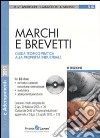 Marchi e brevetti. Guida teorico-pratica alla proprietà industriale. Con CD-ROM libro