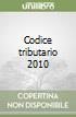 Codice tributario 2010 libro
