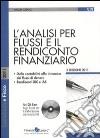 L'analisi per flussi e il rendiconto finanziario. Con CD-ROM libro