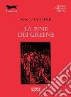 La Fine dei Greene libro di Van Dine S. S.