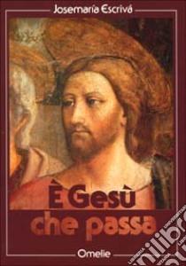 E Gesù che passa libro di Escrivá de Balaguer Josemaría