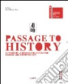 Passage to history. 20 years of la Biennale di Venezia and chinese contempary art. Ediz. italiana e inglese