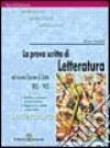 La prova scritta di letteratura italiana nel nuovo esame di Stato. '800-'900 libro