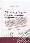 Allende e Berlinguer. Il Cile dell'Unidad Popular e il compromesso storico italiano libro