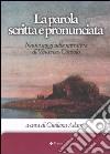 La parola scritta e pronunciata. Nuovi saggi sulla narrativa di Vincenzo Consolo. Con CD Audio libro