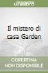 Il mistero di casa Garden libro