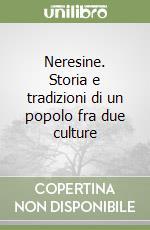 Neresine. Storia e tradizioni di un popolo fra due culture