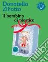 Il Bambino di plastica libro